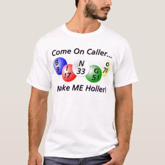 Camiseta Bingo! Vindo no chamador, faça-me Holler!