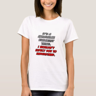 Camiseta Biólogo molecular. Não compreenderia