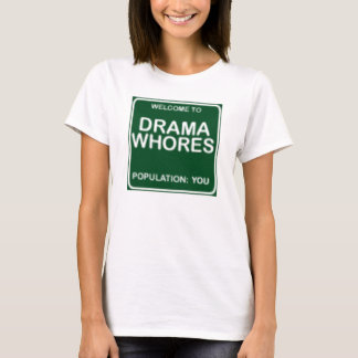 Camiseta boa vinda às meretrizes do drama