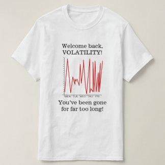 """Camiseta """"Boa vinda para trás, VOLATILIDADE! """""""