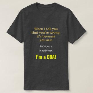 """Camiseta Bobo, soberbo """"você é apenas um programador. Eu"""