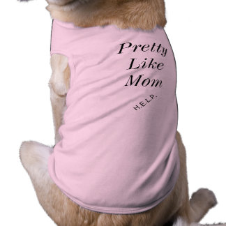 """Camiseta """"Bonito como T do cachorrinho da mamã"""""""