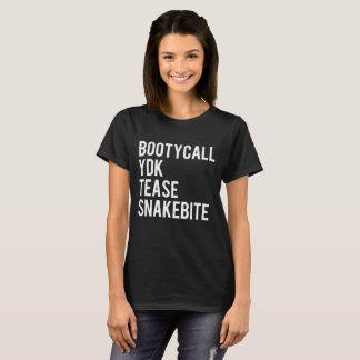 Camiseta Bootycall YDK amola o Snakebite