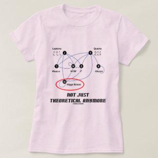 Camiseta Boson de Higgs não apenas teórico Anymore