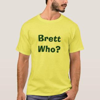 Camiseta Brett quem?