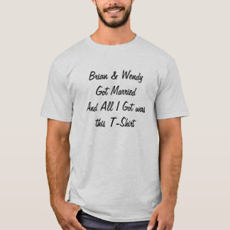 Camiseta Brian & MarriedAnd obtido Wendy todos I Got eram