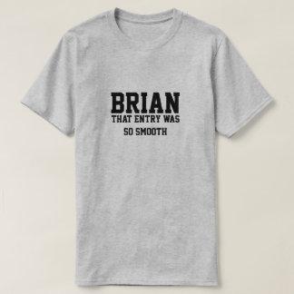 Camiseta Brian que a entrada era tão lisa
