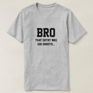 Camiseta Bro que a entrada era soo liso