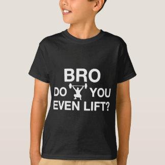 Camiseta Bro, você levanta mesmo?