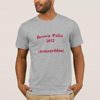 Camiseta Brown Palin2012 (Armageddon)