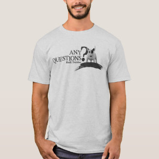 Camiseta Bullterrier ANY QUESTIONS