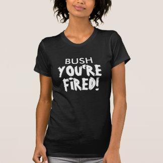 Camiseta BUSH, VOCÊ é, ATEADO FOGO!