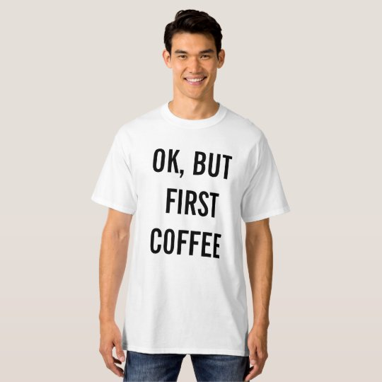 CAMISETA BUT FIRST COFFE | tbw studios