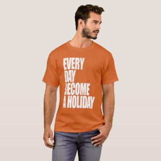 Camiseta Cada dia transforma-se um feriado - T de Krause do