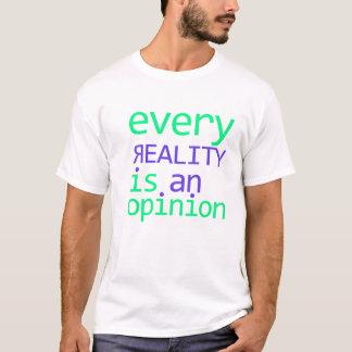 Camiseta cada realidade é uma opinião