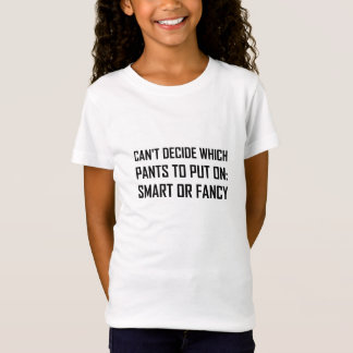 Camiseta Calças espertas ou extravagantes