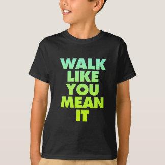 Camiseta Caminhada como você meio ele mensagem inspirador