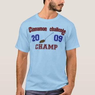 Camiseta Campeão do desafio da canela