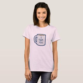 Camiseta Caneca de café ilustrada: Eu possuo-o