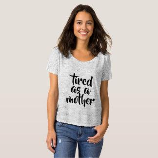 Camiseta Cansado como um T do pescoço da colher da mãe
