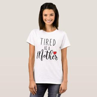 Camiseta Cansado como um t-shirt da mãe