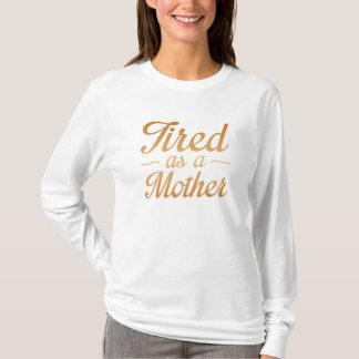 Camiseta Cansado como uma mãe