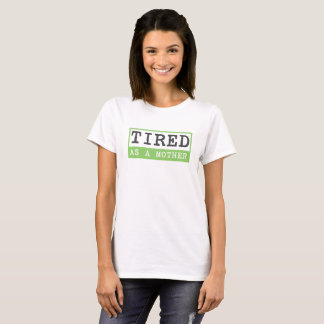 Camiseta Cansado como uma mãe: Humor novo da mamã
