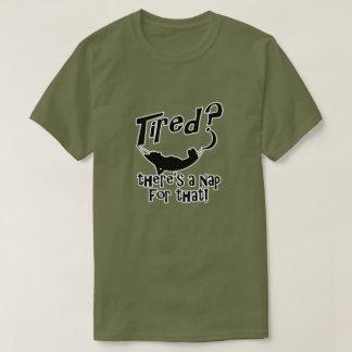 Camiseta Cansado? Há uma sesta para aquela
