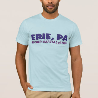 Camiseta Capital do divertimento - ERIE do mundo, PA