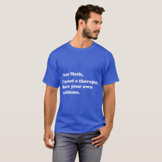 Camiseta Cara Matemática, eu não sou sua piada engraçada do