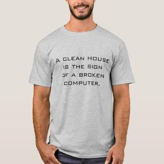 Camiseta Casa limpa engraçada computador quebrado