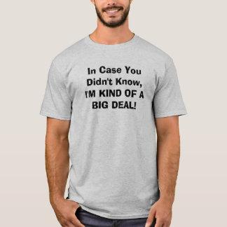 Camiseta Caso que você não soube, TIPO de I'M DE UMA GRANDE