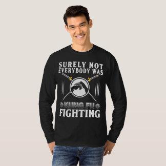 Camiseta Certamente não todos era Kung Fu T--Camisa