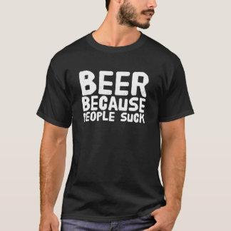 Camiseta Cerveja porque as pessoas sugam