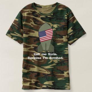 Camiseta Chame-me Syria, porque eu sou bombardeado. -