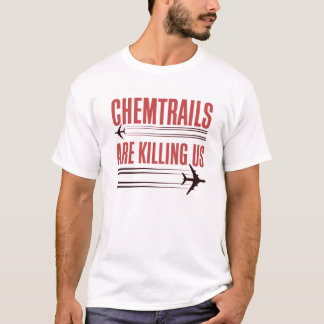 Camiseta Chemtrails está matando-nos t-shirt