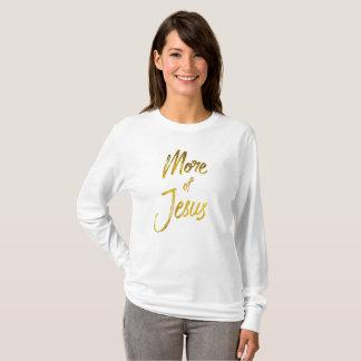 Camiseta Citações cristãs: Mais de Jesus