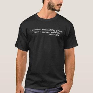 Camiseta Citações da autoridade da pergunta de Ben Franklin