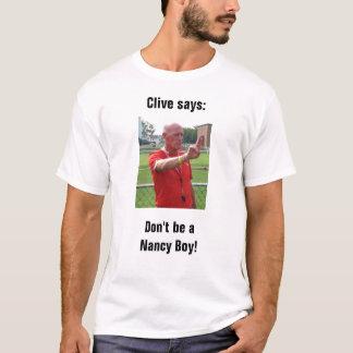 Camiseta Clive diz: Não seja um menino de Nancy!