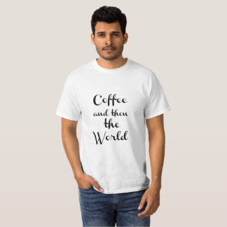 Camiseta Coffee and then the world - Low Price