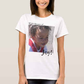 Camiseta Com gritos da alegria!