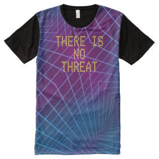 Camiseta Com Impressão Frontal Completa Não há nenhuma ameaça - um t-shirt mais alto da