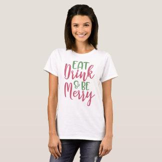 Camiseta Coma a bebida & seja alegre