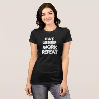 Camiseta Coma a repetição do trabalho do sono