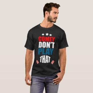 Camiseta Comey não joga.