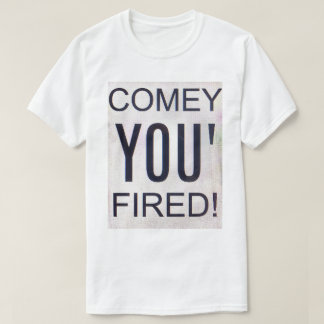 Camiseta Comey You ateado fogo!