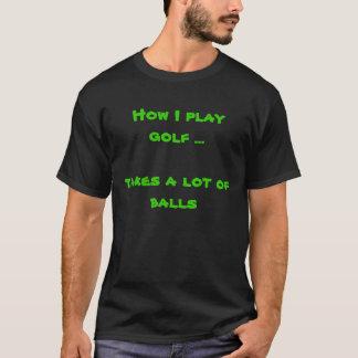 Camiseta Como eu jogo o golfe