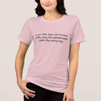 Camiseta Como nós deslizamos para baixo o corrimão da vida,