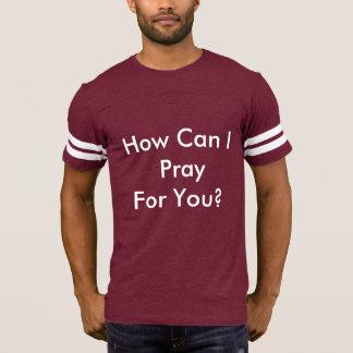 Camiseta Como posso eu pray para você?