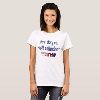 Camiseta Como soletrar o conluio?